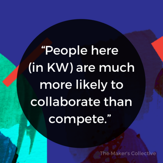 People here (in KW) are much more likely to collaborate than compete.