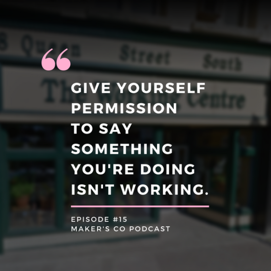 """Give yourself permission to say that something you're doing isn't working."""