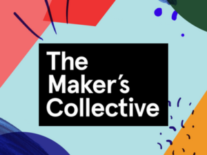 The Maker's Collective- A Community & Podcast for Creatives, Makers & Entrepreneurs - For Makers, Side-Hustlers & Creative Entrepreneurs.